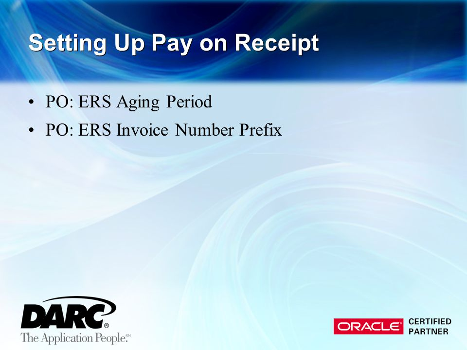 Setting Up Pay on Receipt PO: ERS Aging Period PO: ERS Invoice Number Prefix