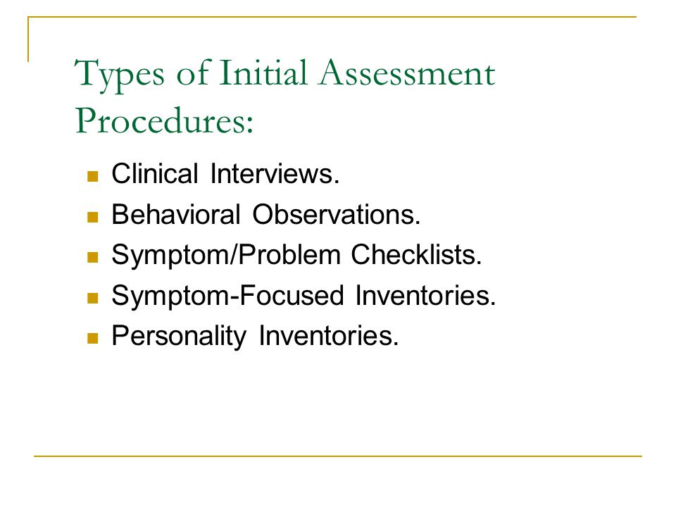 Types of Initial Assessment Procedures: Clinical Interviews.