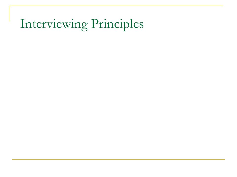 Interviewing Principles