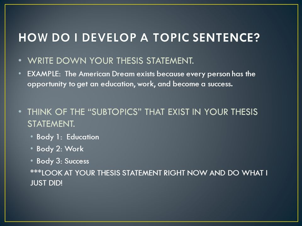 WRITE DOWN YOUR THESIS STATEMENT.