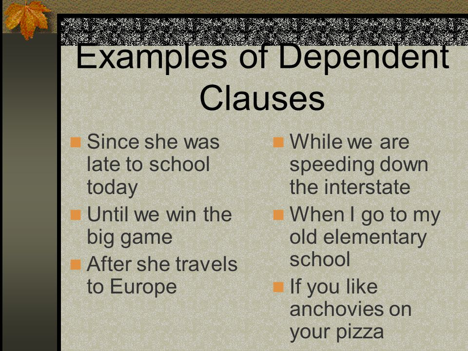 Independent And Dependent Clauses What Is The Difference How Can We