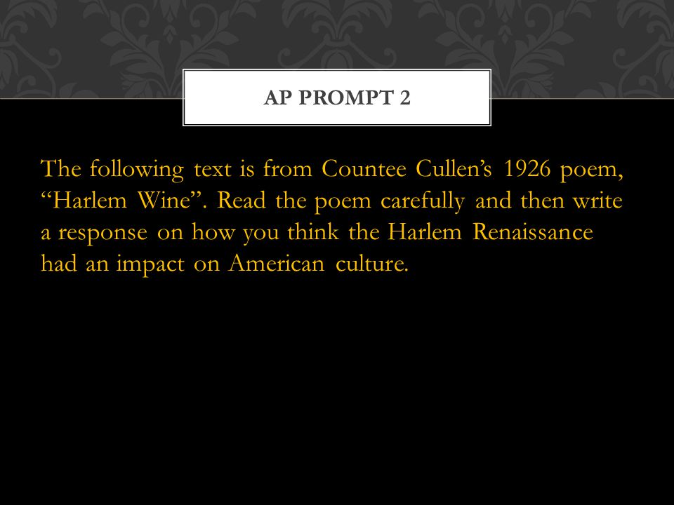 The following text is from Countee Cullen's 1926 poem, Harlem Wine .