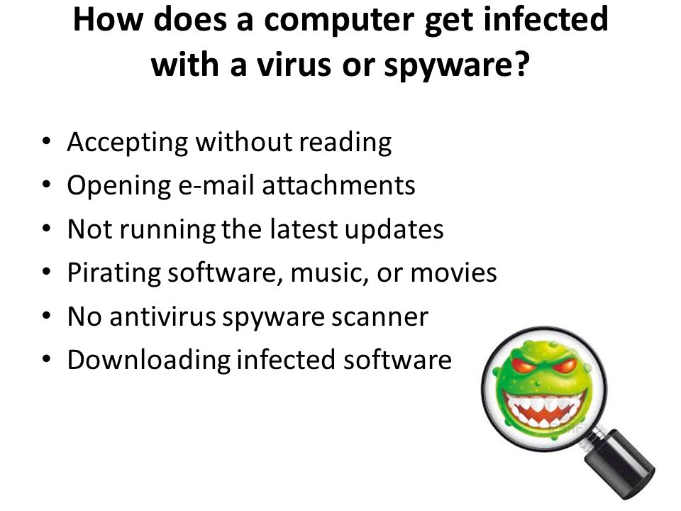 How does a computer get infected with a virus or spyware.