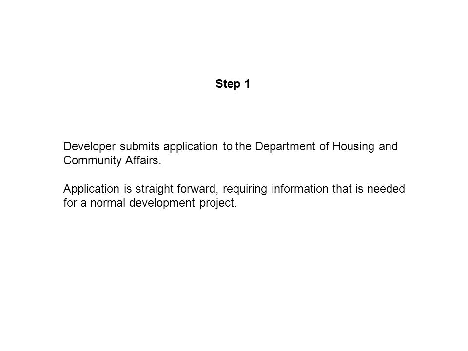 Developer submits application to the Department of Housing and Community Affairs.