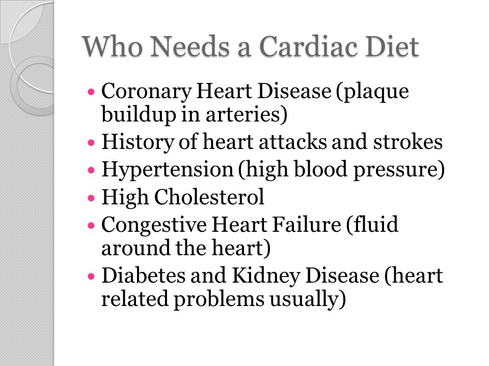 who patient needs th cardiac diet