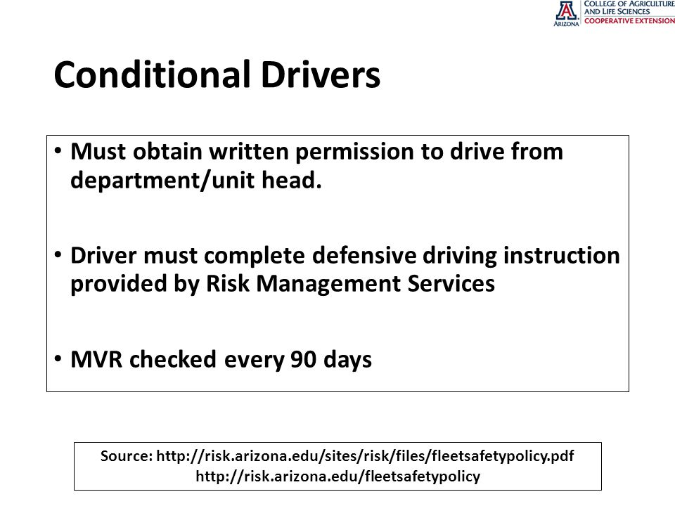 Conditional Drivers Must obtain written permission to drive from department/unit head.