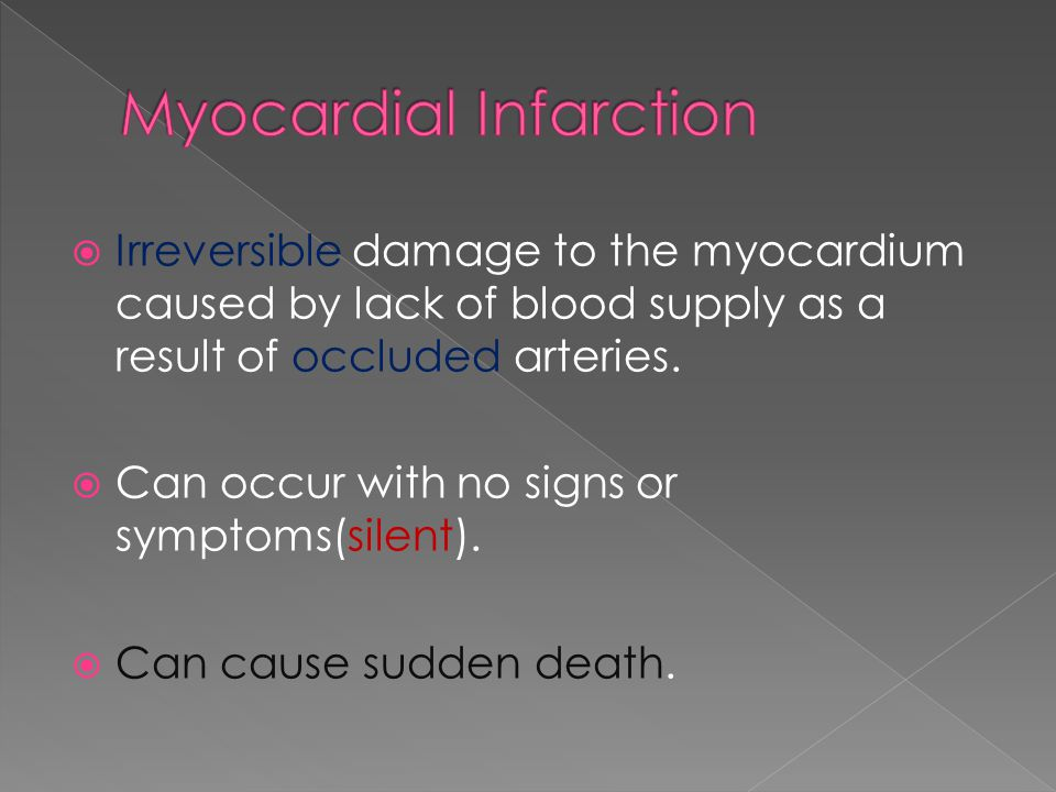  Irreversible damage to the myocardium caused by lack of blood supply as a result of occluded arteries.