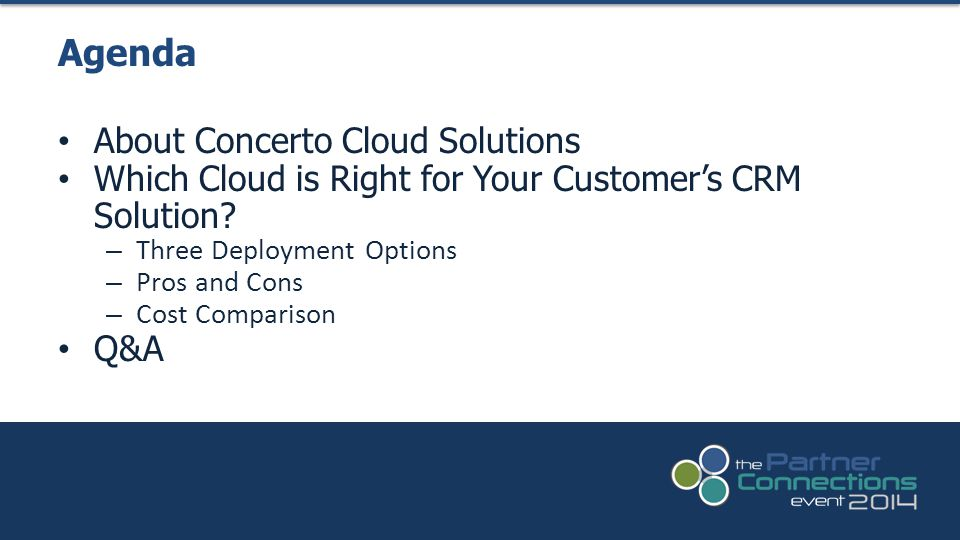 About Concerto Cloud Solutions Which Cloud is Right for Your Customer's CRM Solution.