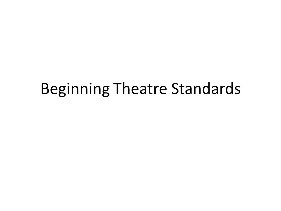 Beginning Theatre Standards