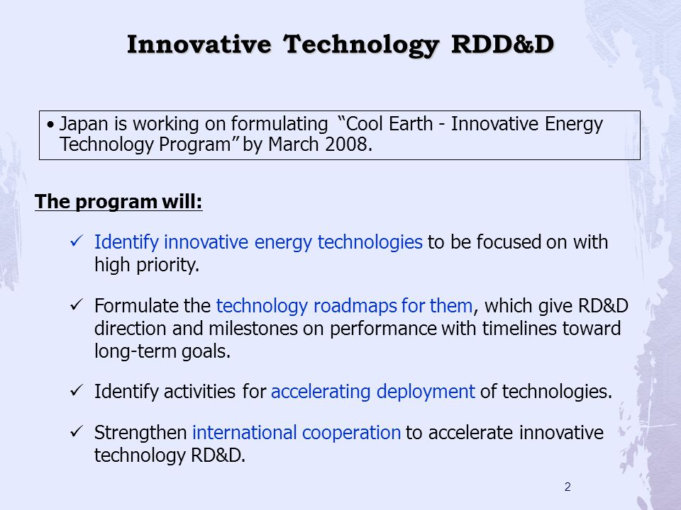 2 The program will: Identify innovative energy technologies to be focused on with high priority.