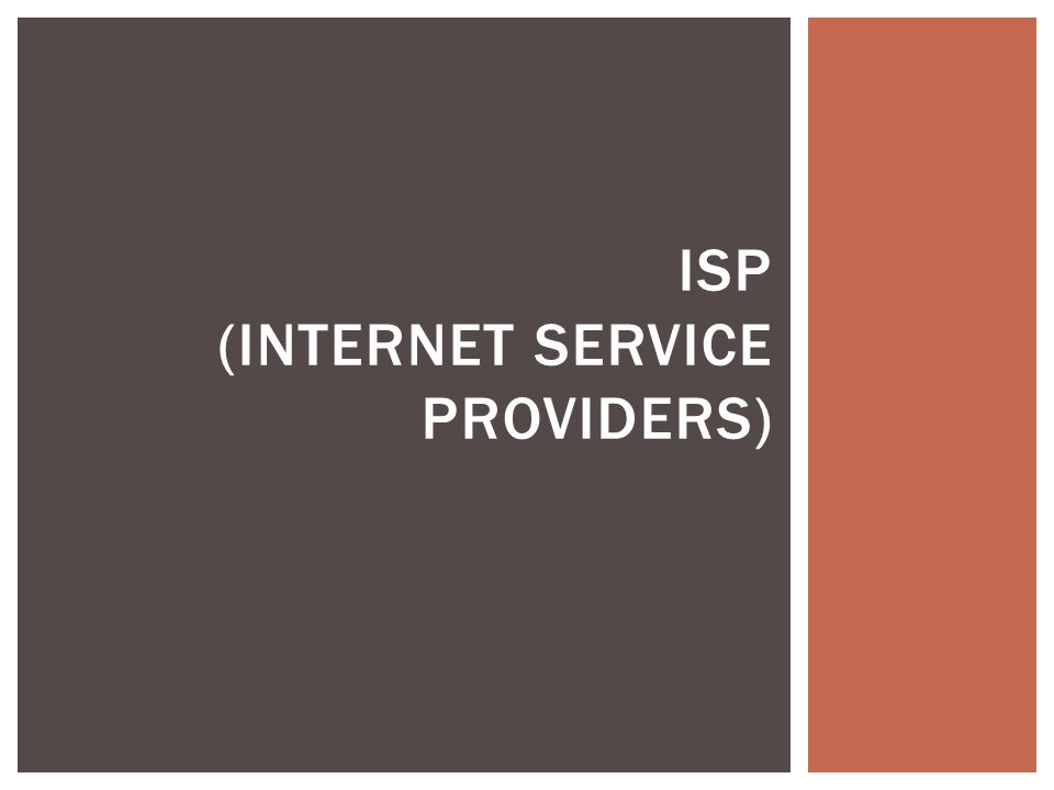 ISP (INTERNET SERVICE PROVIDERS)