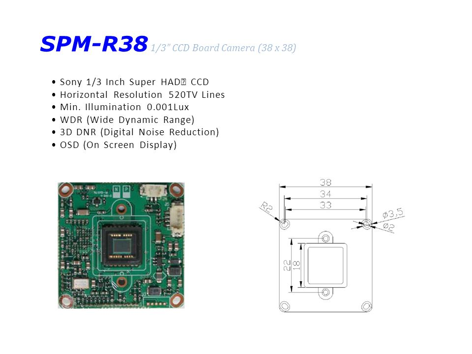 SPM-R38 1/3 CCD Board Camera (38 x 38) Sony 1/3 Inch Super HAD Ⅱ CCD Horizontal Resolution 520TV Lines Min.