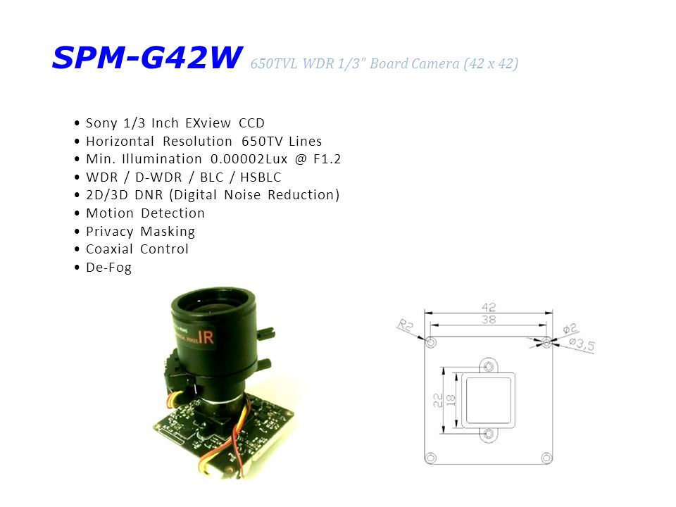 SPM-G42W 650TVL WDR 1/3 Board Camera (42 x 42) Sony 1/3 Inch EXview CCD Horizontal Resolution 650TV Lines Min.