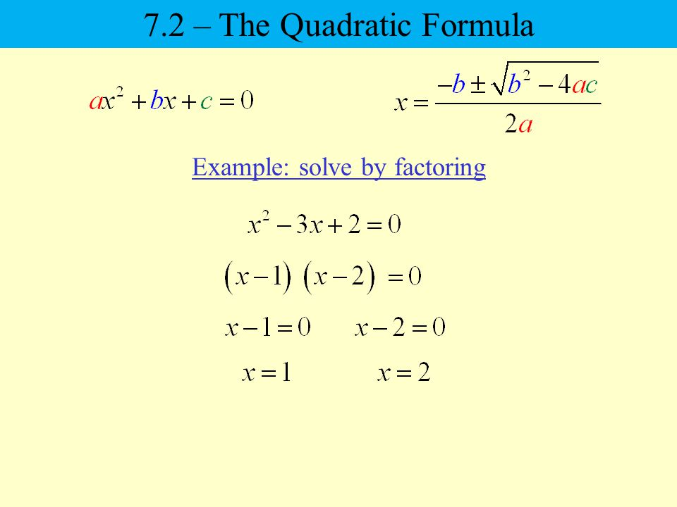 Example: solve by factoring 7.2 – The Quadratic Formula