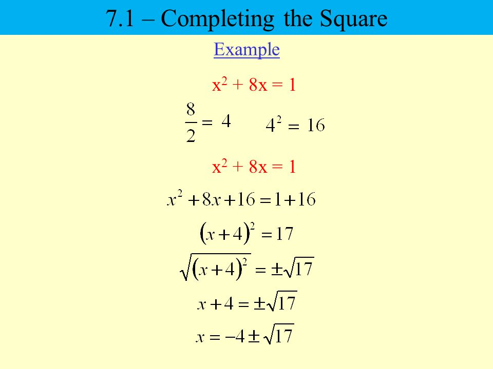 x 2 + 8x = – Completing the Square Example