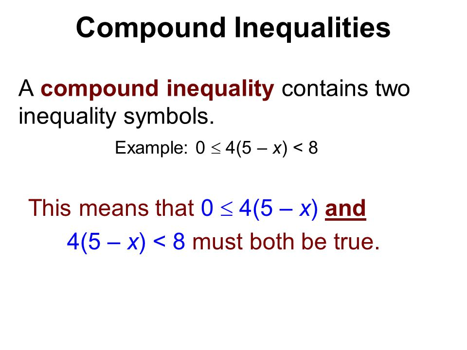 A compound inequality contains two inequality symbols.