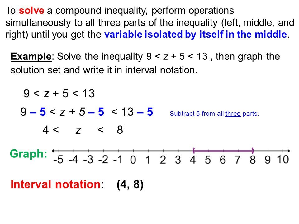 Example: Solve the inequality 9 < z + 5 < 13, then graph the solution set and write it in interval notation.