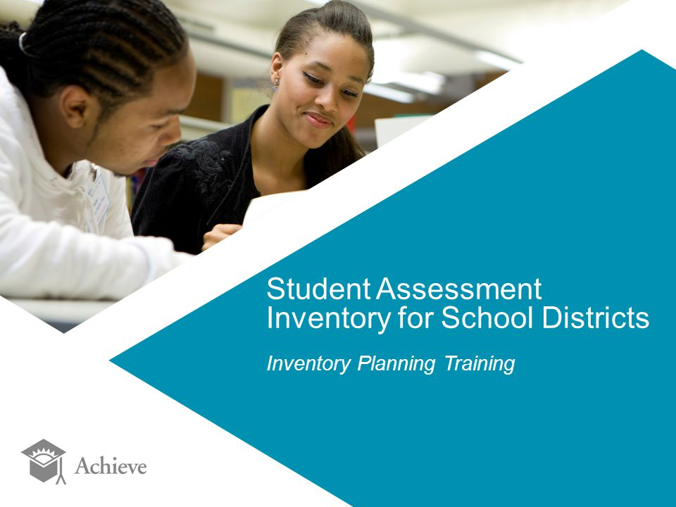 Student Assessment Inventory for School Districts Inventory Planning Training