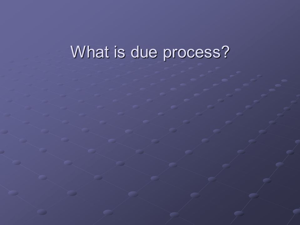 What is due process