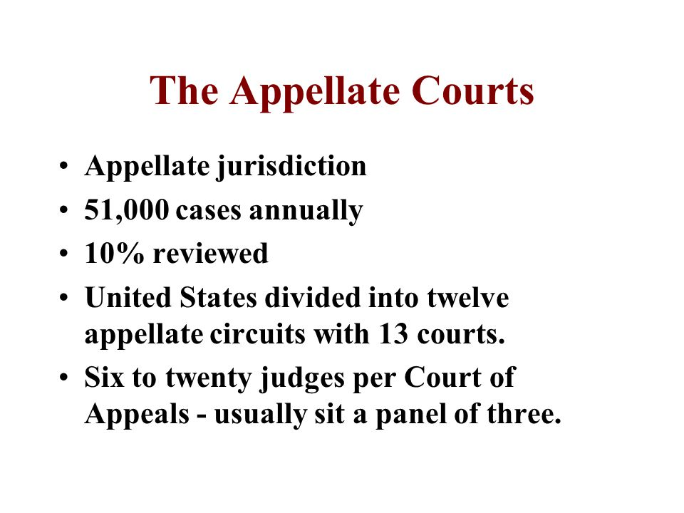 The Lower Federal Courts Courts of original jurisdiction Ninety-four district courts Over 300,000 cases 655 judges