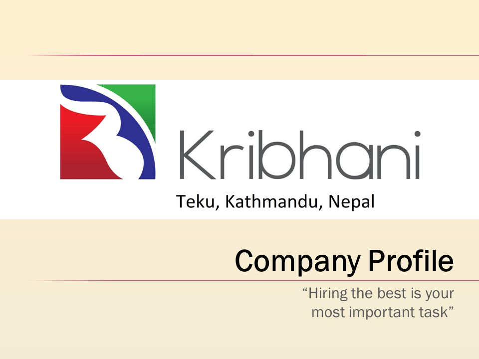 Company Profile Hiring the best is your most important task