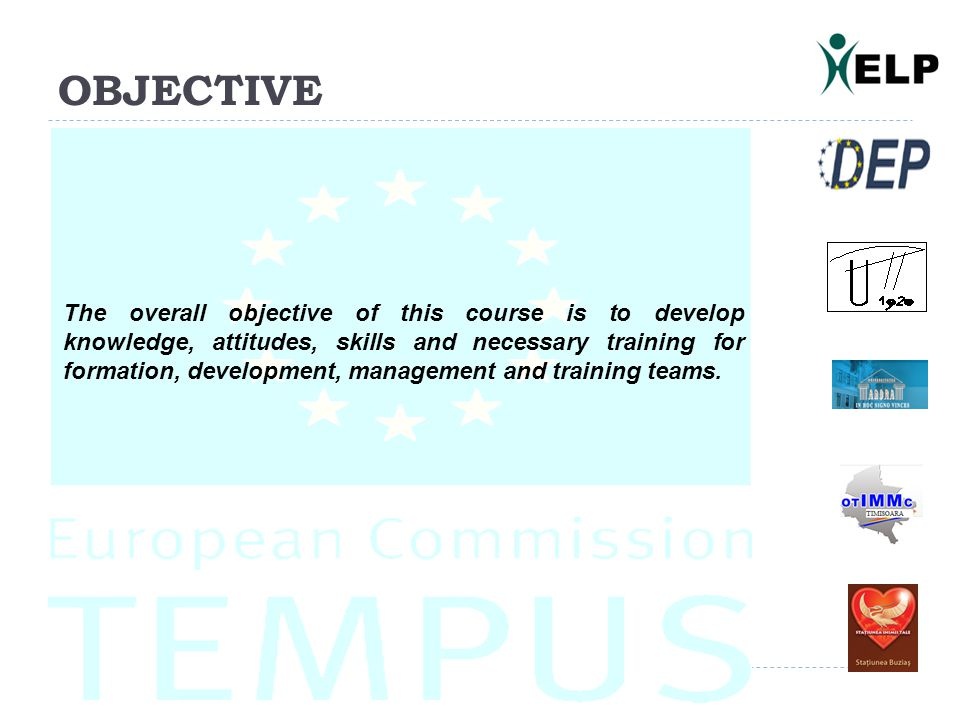 OBJECTIVE The overall objective of this course is to develop knowledge, attitudes, skills and necessary training for formation, development, management and training teams.