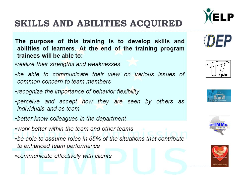 SKILLS AND ABILITIES ACQUIRED The purpose of this training is to develop skills and abilities of learners.