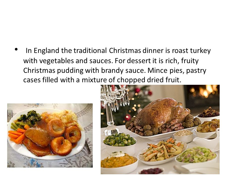 In England The Traditional Christmas Dinner Is Roast Turkey With Vegetables And Sauces