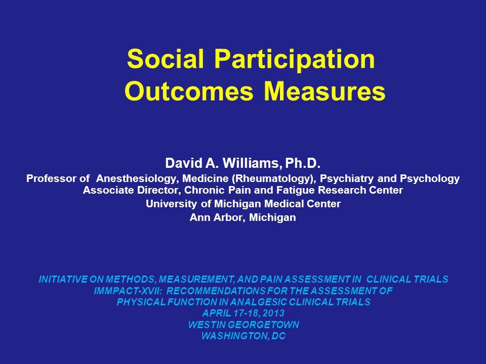 Social Participation Outcomes Measures David A  Williams, Ph
