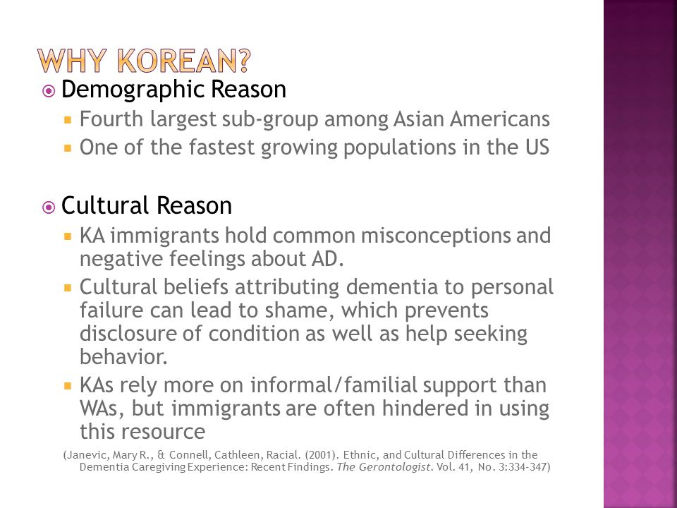  Demographic Reason  Fourth largest sub-group among Asian Americans  One of the fastest growing populations in the US  Cultural Reason  KA immigrants hold common misconceptions and negative feelings about AD.