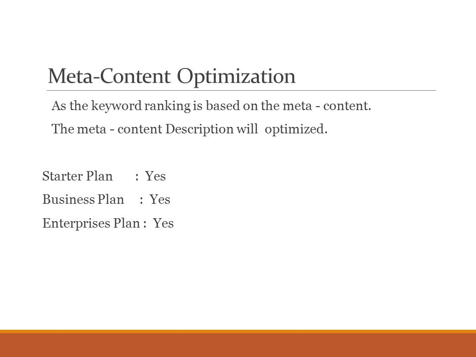 Meta-Content Optimization As the keyword ranking is based on the meta - content.