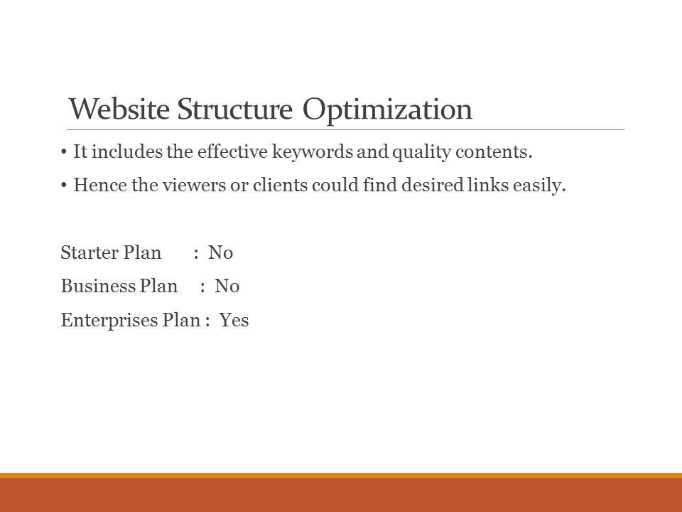 Website Structure Optimization It includes the effective keywords and quality contents.