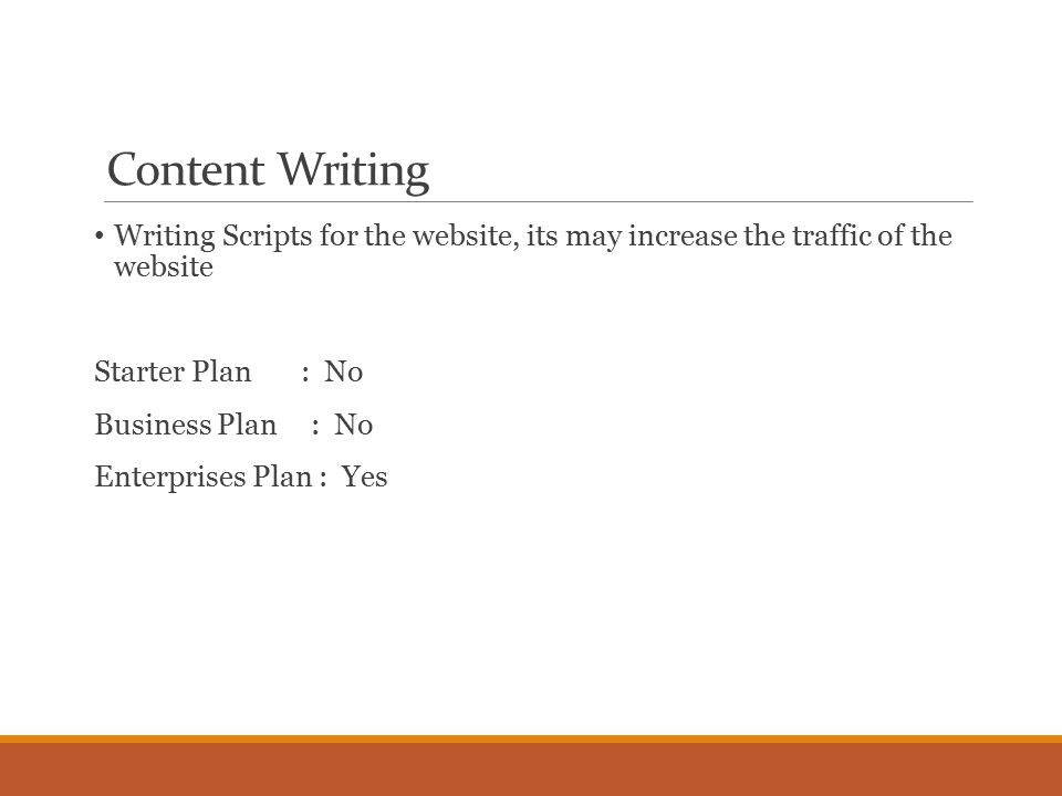 Content Writing Writing Scripts for the website, its may increase the traffic of the website Starter Plan : No Business Plan : No Enterprises Plan : Yes