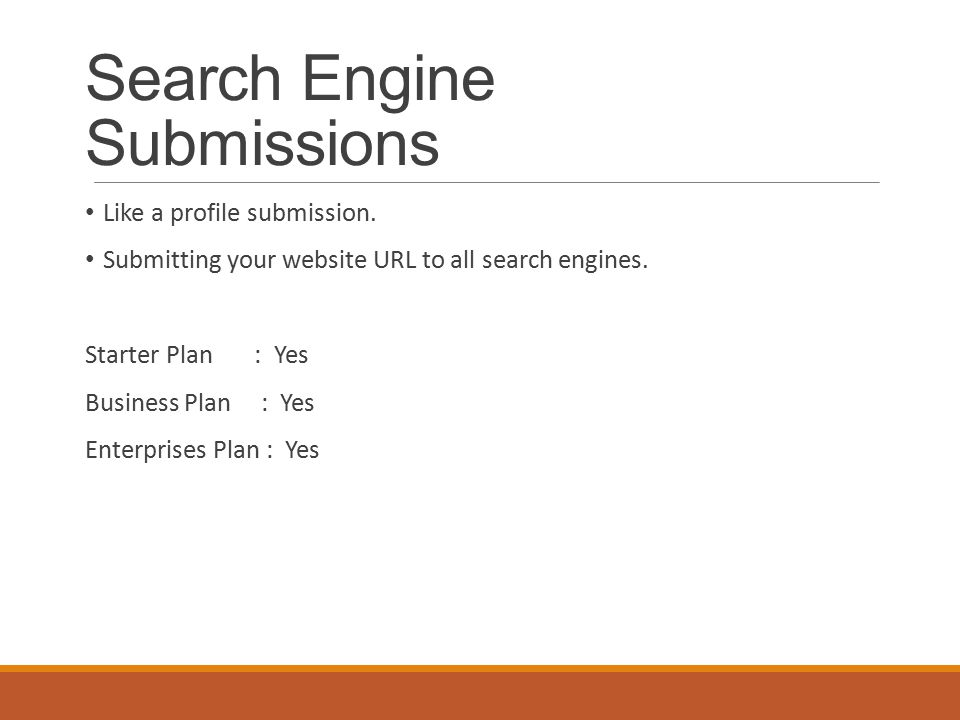 Search Engine Submissions Like a profile submission.