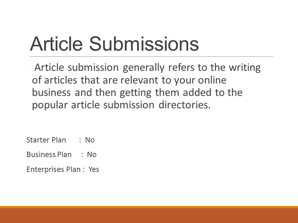 Article Submissions Article submission generally refers to the writing of articles that are relevant to your online business and then getting them added to the popular article submission directories.