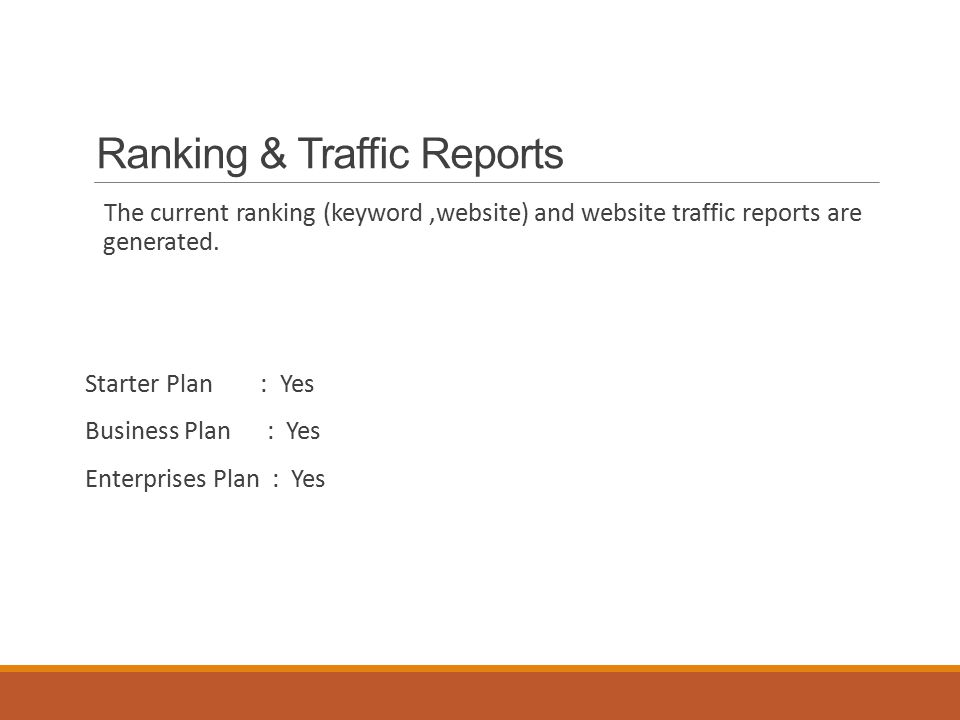 Ranking & Traffic Reports The current ranking (keyword,website) and website traffic reports are generated.