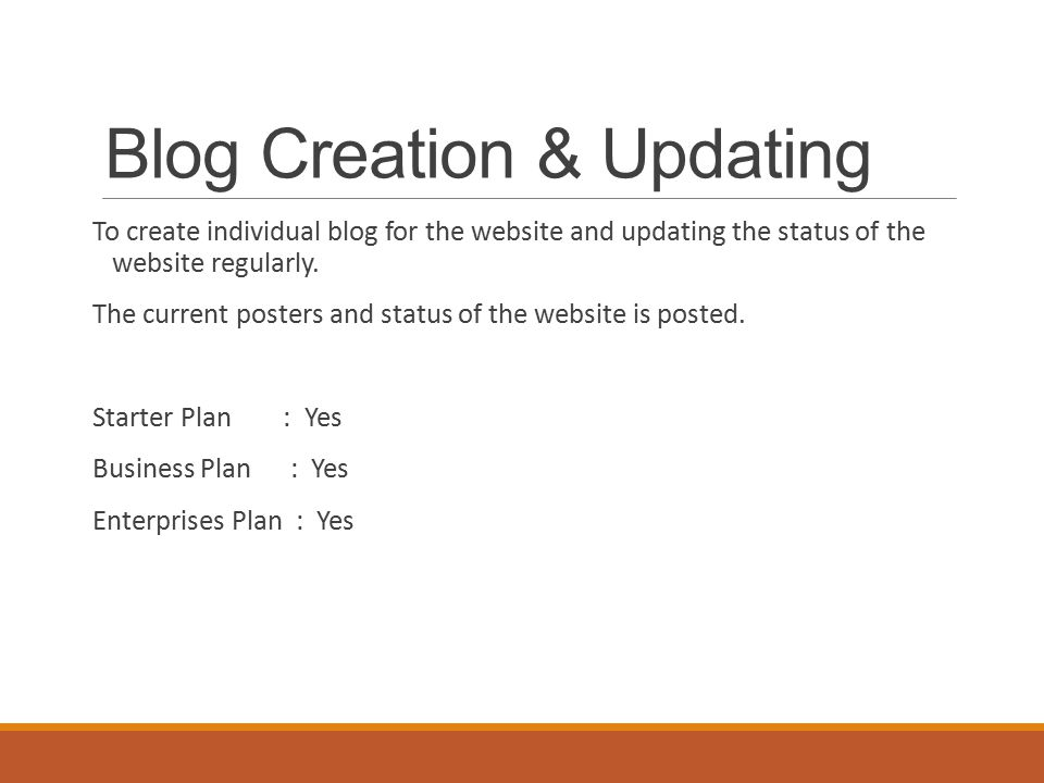 Blog Creation & Updating To create individual blog for the website and updating the status of the website regularly.