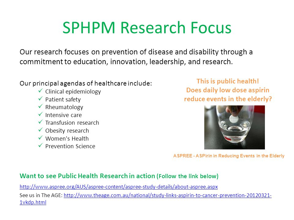 SPHPM Research Focus Our research focuses on prevention of disease and disability through a commitment to education, innovation, leadership, and research.