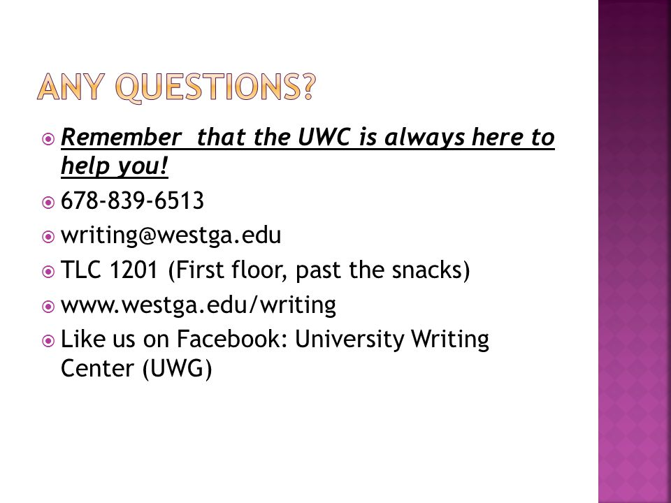  Remember that the UWC is always here to help you.