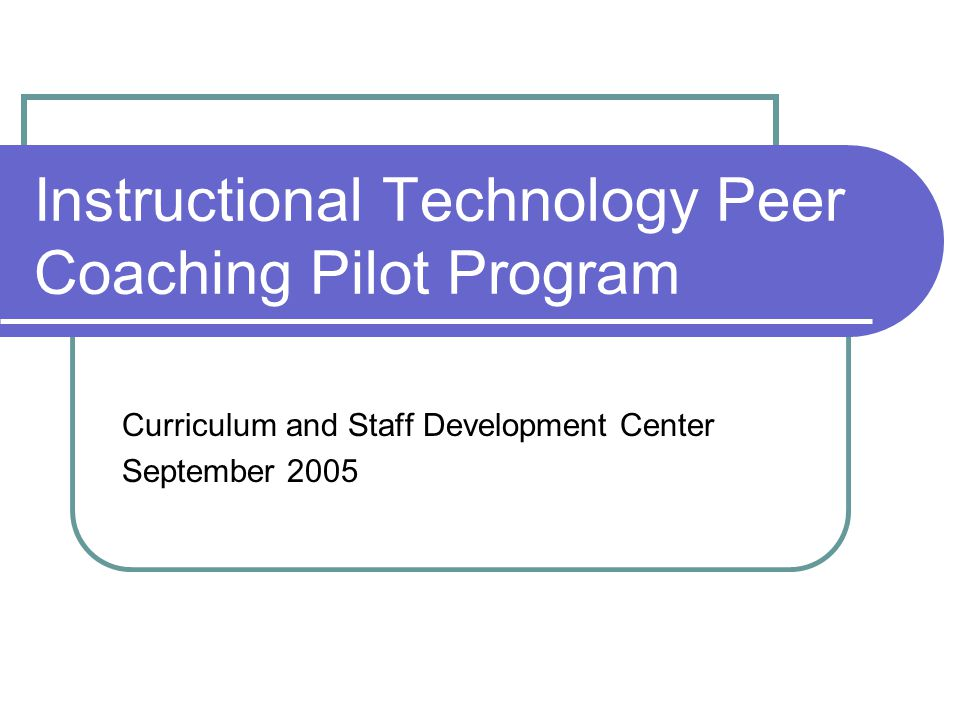 Instructional Technology Peer Coaching Pilot Program Curriculum And