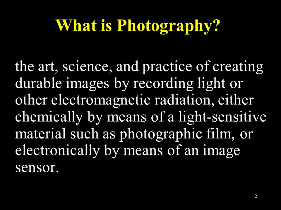 2 What is Photography.