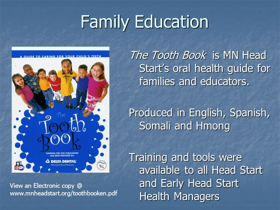 Family Education The Tooth Book is MN Head Start's oral health guide for families and educators.