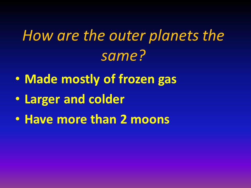 How are the outer planets the same.