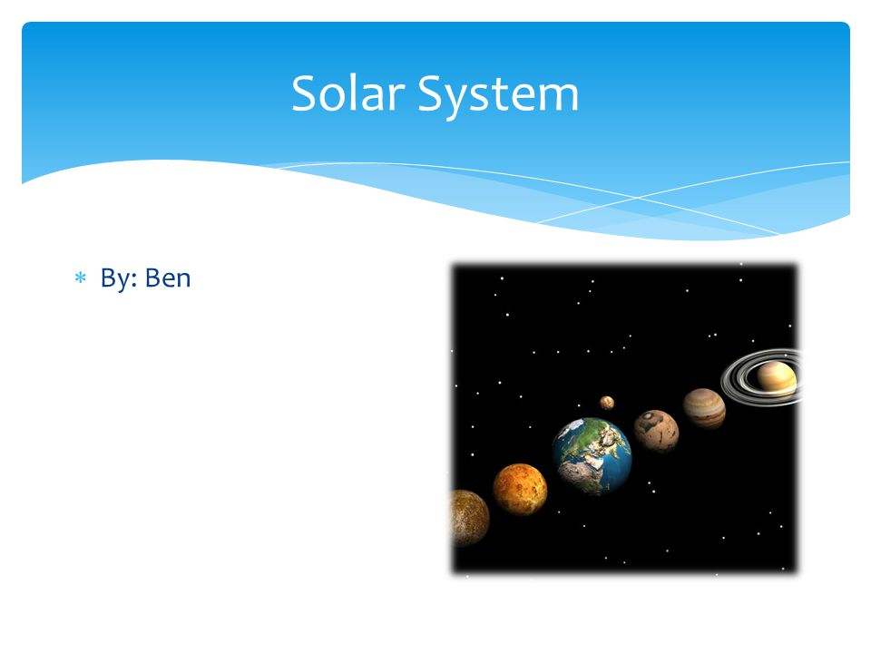 Solar System  By: Ben