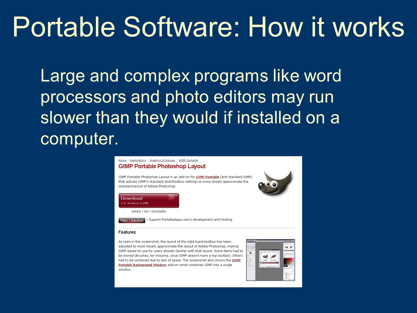Portable Software  This program will explain what portable software