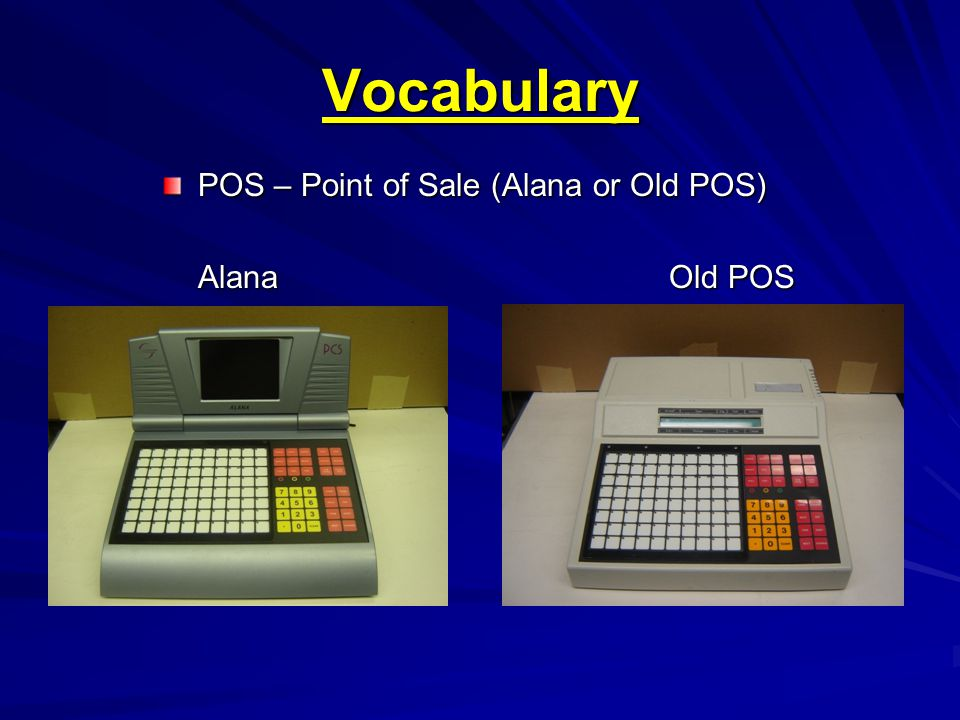 Nutrition Services Support  Vocabulary POS – Point of Sale