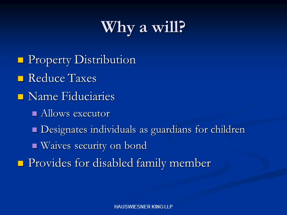 HAUSWIESNER KING LLP Why a will.