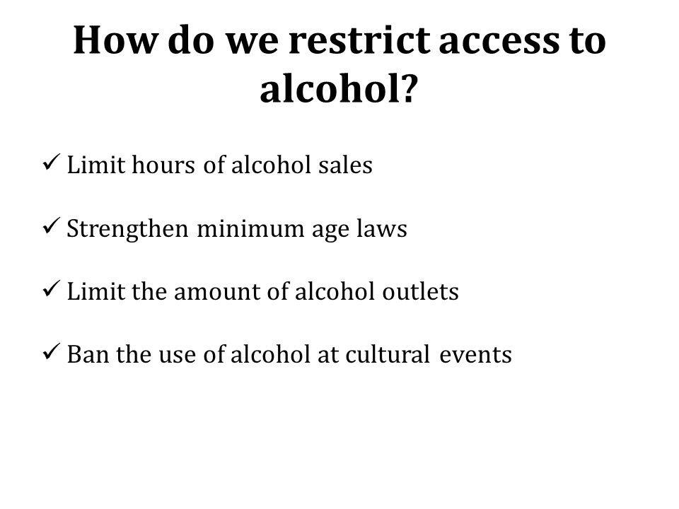 How do we restrict access to alcohol.