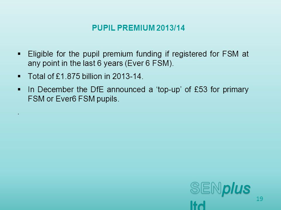  Eligible for the pupil premium funding if registered for FSM at any point in the last 6 years (Ever 6 FSM).