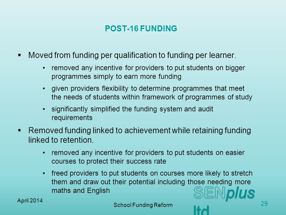  Moved from funding per qualification to funding per learner.